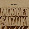 Mooney Suzuki -